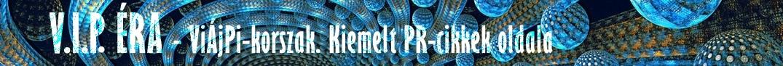 VIP ÉRA - Prémium PR cikkek kiemelt oldala
